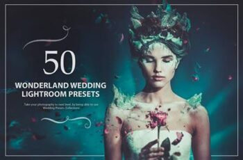 50 Wonderland Wedding Lightroom Presets NN5U93L 4